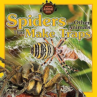 Spiders and Other Animals That Make Traps (Awesome Animal Skills)