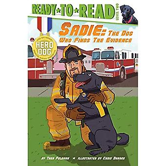 Sadie: The Dog Who Finds the Evidence (Hero Dog)