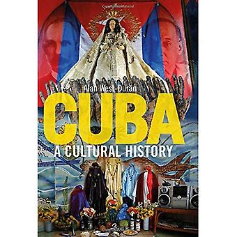 Kuba: En kulturhistoria