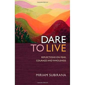 Oser vivre: réflexions sur la peur, de Courage et de plénitude