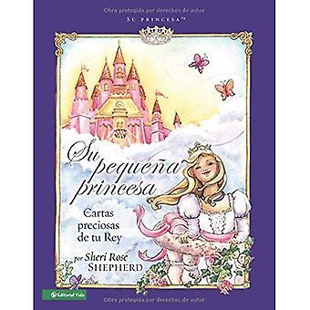 Su Pequena Princesa: Preciosas Cartas de Tu Rey = His Little Princess
