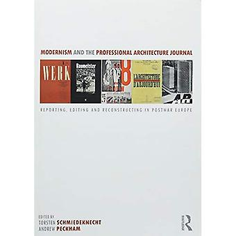 Modernism and the Professional Architecture Journal: Reporting, Editing and Reconstructing in Post-War Europe