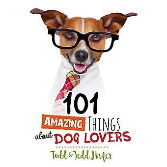 101 fantastiska saker om hundälskare