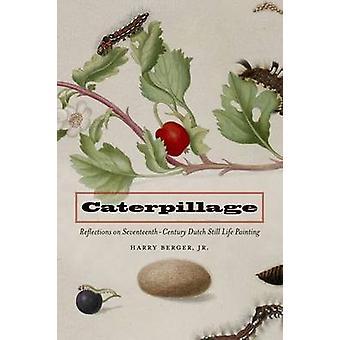 Caterpillage - reflektioner på sextonhundratalet nederländska stilleben Pai