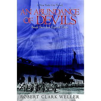 An Abundance of Devils Book Two Just East of Eden by Weller & Robert Clark