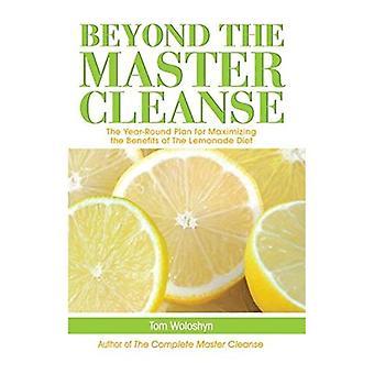 Master Cleanse 365: dagliga planen för bor Detoxed, frisk och glad när du har slutfört Master Cleanse