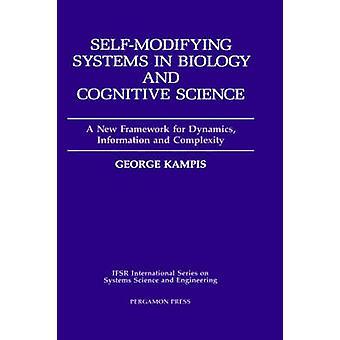 SelfModifying järjestelmien biologian ja kognitiotieteen A uudet puitteet Dynamics tiedot ja monimutkaisuus Kampis & George