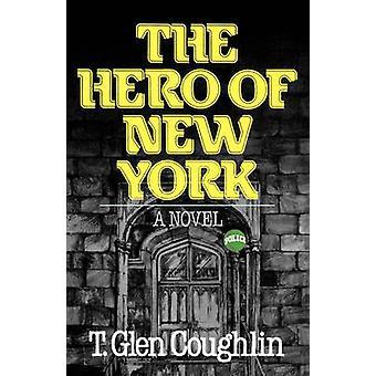 De held van New York een roman door Coughlin & T. Glen