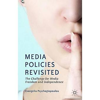 Media Policies Revisited The Challenge for Media Freedom and Independence by Psychogiopoulou & Evangelia