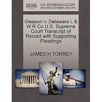 Gleason V. Delaware L W R Co U.S. øverste domstol udskrift af post med støtte processkrifter af Torrey & James H.