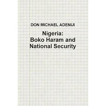 Nigeria Boko Haram and National Security by ADENIJI & DON MICHAEL & I