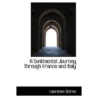 Un voyage Sentimental à travers la France et l'Italie par Sterne & Laurence