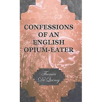 Confessions of an English OpiumEater by de Quincy & Thomas