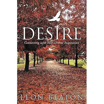 Desire Connecting with Your Divine Inspiration by Beaton & Leon