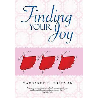 Finding Your Joy by Coleman & Margaret T.