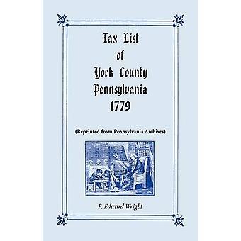Steuerliste von York County Pennsylvania 1779 von Wright & F. Edward