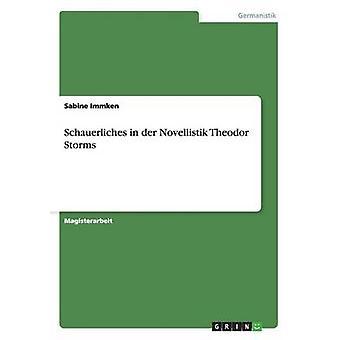 Schauerliches in der Novellistik Theodor Storms by Immken & Sabine