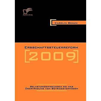 Erbschaftssteuerreform 2009 by Braun & Carolin