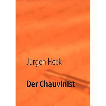 Der Chauvinist by Heck & Jrgen