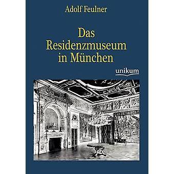 Das Residenzmuseum dans Mnchen par Feulner & Adolf