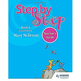 Step by Step Book 6 Teacher's Guide by Mary McIntosh - 9781510414273