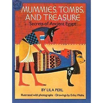 Mummies - Tombs - and Treasure - Secrets of Ancient Egypt - Vol 1 (Repr