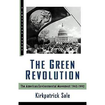 The Green Revolution - The Environmental Movement 1962-1992 by Kirkpat