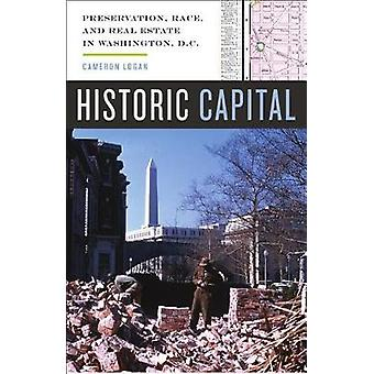 Historic Capital - Preservation - Race - and Real Estate in Washington