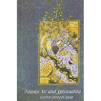 Islamic Art and Spirituality (New edition) by Seyyed Hossein Nasr - 9