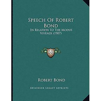 Speech of Robert Bond - In Relation to the Modus Vivendi (1907) by Rob