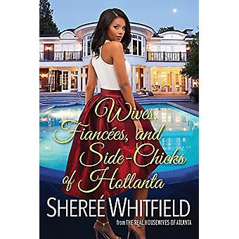 Wives - Fiancees - and Side-Chicks of Hotlanta by Sheree Whitfield -