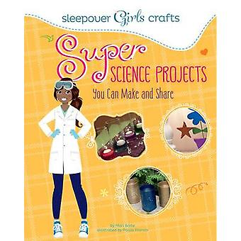 Sleepover Girls Crafts - Super Science Projects You Can Make and Share