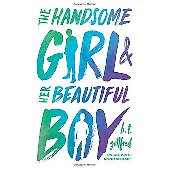 The Handsome Girl & Her Beautiful Boy by B T Gottfred - 9781627798525
