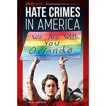 Hate Crimes in America by Melissa Abramovitz - 9781680783964 Book