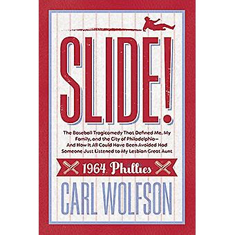 Slide! - The Baseball Tragicomedy That Defined Me - My Family - and th
