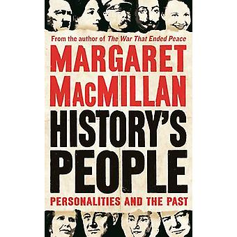 History's People - Personalities and the Past by Margaret MacMillan -