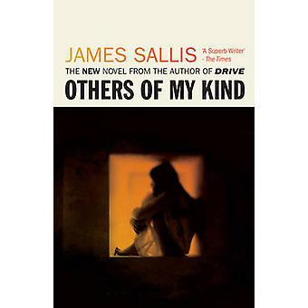Others of My Kind by James Sallis - 9781843441144 Book