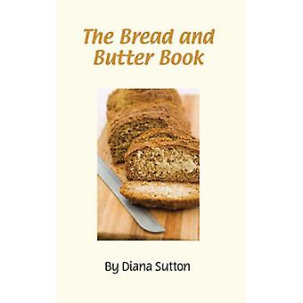 The Bread and Butter Book by Diana Sutton - 9781904871347 Book