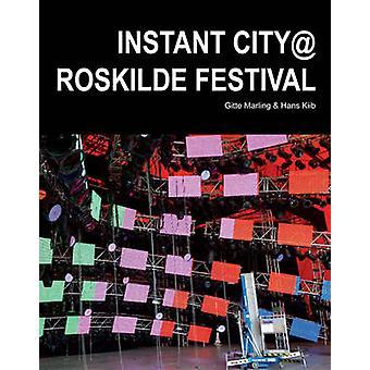 Instant City @ Roskilde Festival by Gitte Marling - Hans Kiib - 97887