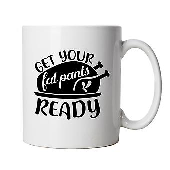 Get Your Fat Pants Ready, Mug | Cake Scone Bread Pastry Biscuit Pie Patisserie | Christmas Thanksgiving Turkey Feast Stuffing Eat | Baking Food Cup Gift