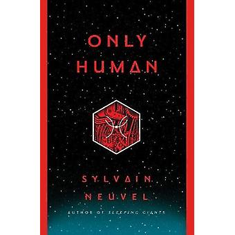 Only Human by Sylvain Neuvel - 9780399180118 Book