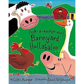 Cock-A-Doodle-Doo! Barnyard Hullabaloo by Giles Andreae - David Wojto