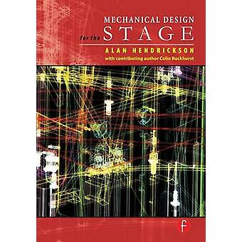 Mechanical Design for the Stage by Hendrickson & Alan