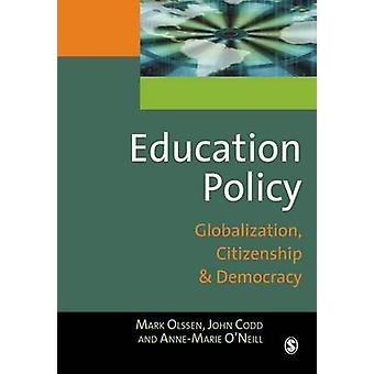 Education Policy Globalization Citizenship and Democracy by Olssen & Mark