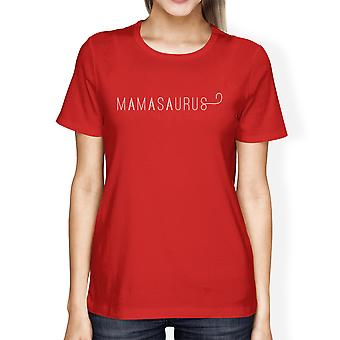 Mamasaurus Women's Red Short Sleeve Cotton T Shirt Unique Design
