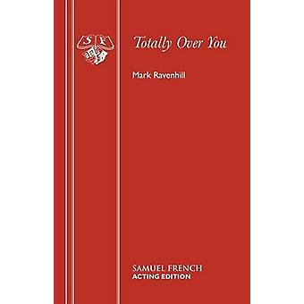 Totally Over You by Ravenhill & Mark