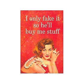 I Only Fake It... Steel Funny Fridge Magnet