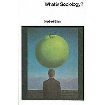 What is Sociology? by Norbert Elias - 9780231045513 Book