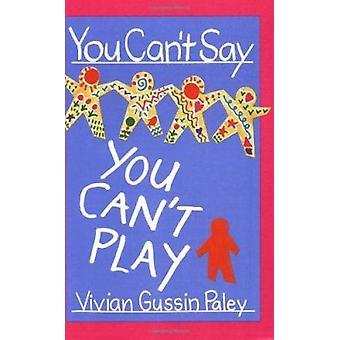 Du kan ikke sige du ikke kan spille af Vivian Gussin Paley - 9780674965904 B