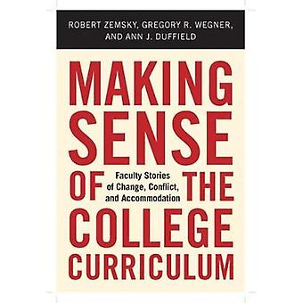 Making Sense of the College Curriculum - Faculty Stories of Change - C